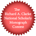 The Richard A. Clarke National Scholarly Monograph Contest.
